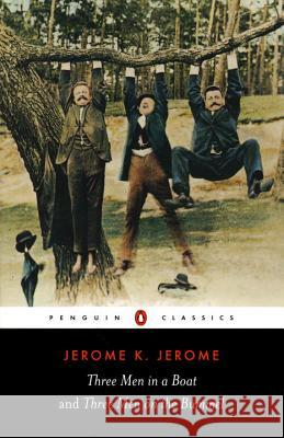 Three Men in a Boat and Three Men on the Bummel Jerome K Jerome 9780140437508 PENGUIN UK