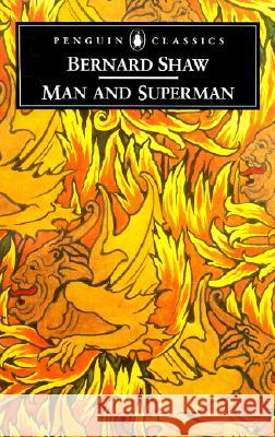 Man and Superman George Bernard Shaw Stanley Weintraub Dan H. Laurence 9780140437881