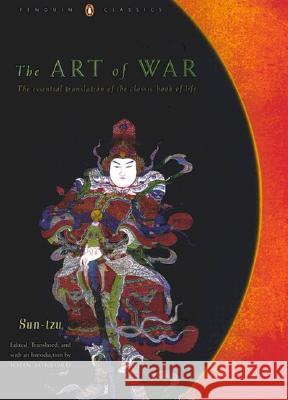 The Art of War: The Essential Translation of the Classic Book of Life (Penguin Classics Deluxe Edition) Sun Tzu John Minford John Minford 9780140439199