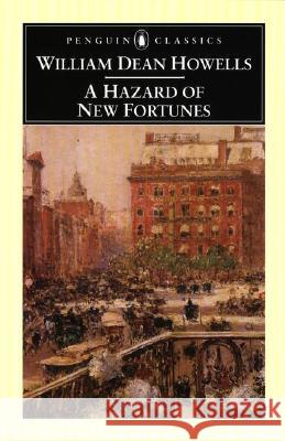 A Hazard of New Fortunes William Dean Howells Phillip Lopate 9780140439236 Penguin Books