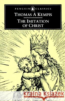 The Imitation of Christ Thomas A. Kempis Leo Sherley-Price 9780140440270