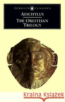 The Oresteian Trilogy: Agamemnon; The Choephori; The Eumenides Aeschylus                                Philip Vellacott W. Bedell Stanford 9780140440676