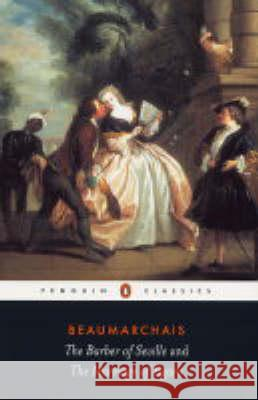 The Barber of Seville and the Marriage of Figaro Pierre d Pierre De Beaumarchais John Wood 9780140441338