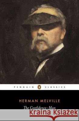 The Confidence-Man: His Masquerade Herman Melville Stephen Matterson 9780140445473 Penguin Books