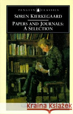 Papers and Journals: A Selection Soren Kierkegaard Alastair Hannay 9780140445893