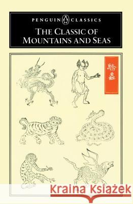 The Classic of Mountains and Seas Anonymous                                Anne Birrell Anne Birrell 9780140447194