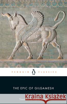 The Epic of Gilgamesh Gilgamesh                                Anonymous                                Andrew George 9780140449198