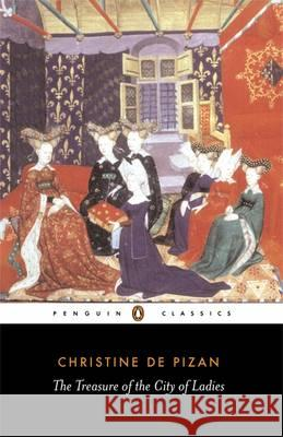The Treasure of the City of Ladies Christine De Pisan Christine d Sarah Lawson 9780140449501