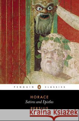 The Satires of Horace and Persius Horace                                   Persius                                  Niall Rudd 9780140455083