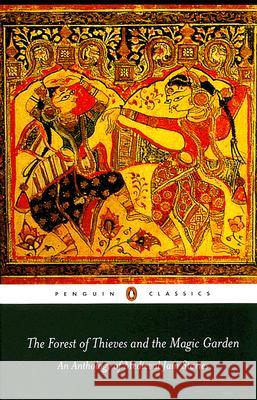 The Forest of Thieves and the Magic Garden : An Anthology of Medieval Jain Stories Phyllis Granoff 9780140455236