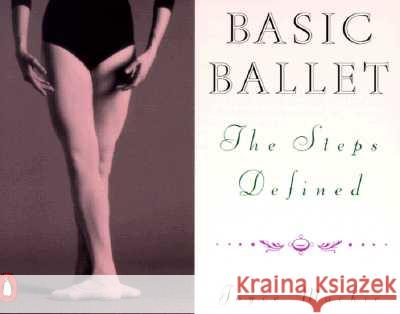 Basic Ballet: The Steps Defined Joyce Mackie 9780140464450