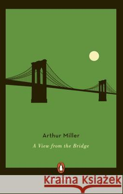 A View from the Bridge Arthur Miller 9780140481358