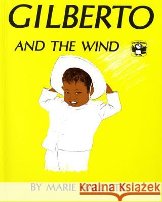 Gilberto and the Wind Marie Hall Ets 9780140502763