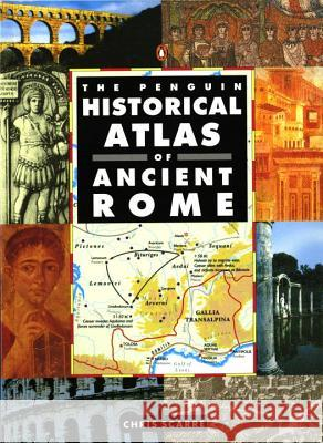 The Penguin Historical Atlas of Ancient Rome Chris Scarre 9780140513295