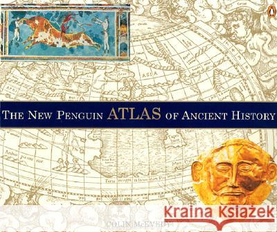 The New Penguin Atlas of Ancient History Colin McEvedy John Woodcock 9780140513486
