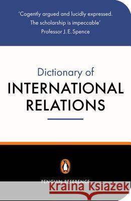 The Penguin Dictionary of International Relations Graham Evans Jeffrey Newnham Graham Evans 9780140513974