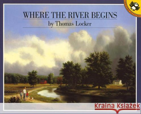 Where the River Begins Thomas Locker 9780140545951