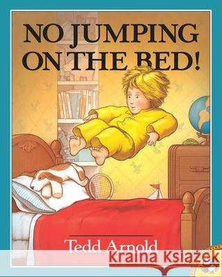 No Jumping on the Bed Tedd Arnold Ted Arnold 9780140558395 Puffin Books