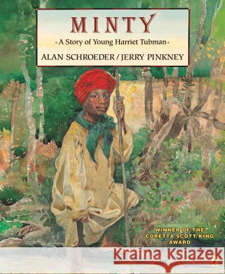 Minty: A Story of Young Harriet Tubman Alan Schroeder Rachel Axler Jerry Pinkney 9780140561968 Puffin Books