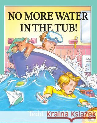 No More Water in the Tub! Tedd Arnold Mark Buehner 9780140564303 Puffin Books