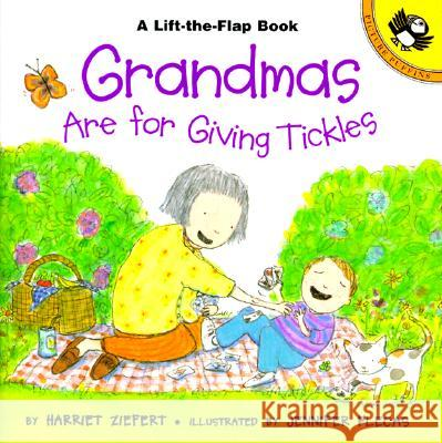 Grandmas Are for Giving Tickles Harriet Ziefert Jennifer Plecas 9780140567182