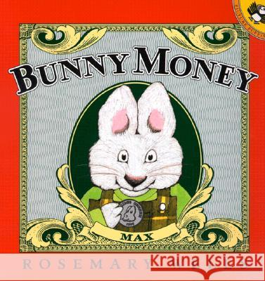 Bunny Money Rosemary Wells Rachel Axler Rosemary Wells 9780140567502 Puffin Books