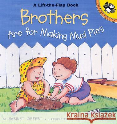 Brothers Are for Making Mud Pies Harriet Ziefert Chris L. Demarest 9780140568493