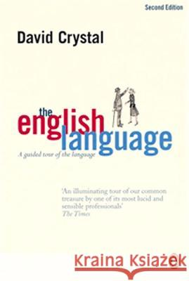 The English Language: A Guided Tour of the Language David Crystal 9780141003962