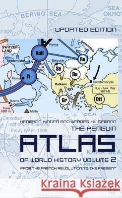 The Penguin Atlas of World History: Volume 2: From the French Revolution to the Present Hermann Kinder Werner Hilgemann Hermann Kinder 9780141012629