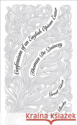 Confessions of an English Opium Eater Quincey Thomas 9780141043890