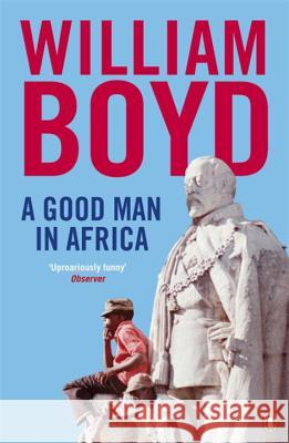 A Good Man in Africa William Boyd 9780141046891