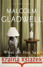 What the Dog Saw Gladwell Malcolm 9780141047980
