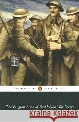 The Penguin Book of First World War Poetry George Walter 9780141181905
