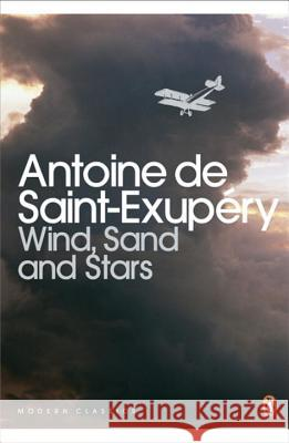 Wind, Sand and Stars Saint-Exupery Antoine 9780141183190