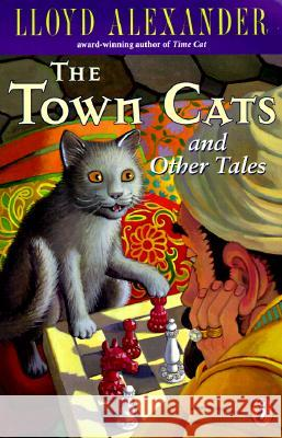 The Town Cats and Other Tales Lloyd Alexander Laszlo Kubinyi Laszlo Kubrnyi 9780141301228