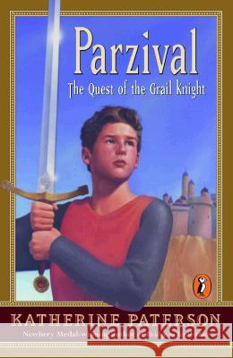 Parzival: The Quest of the Grail Knight Katherine Paterson 9780141305738