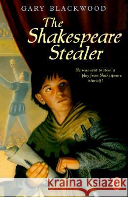 The Shakespeare Stealer Gary L. Blackwood 9780141305950