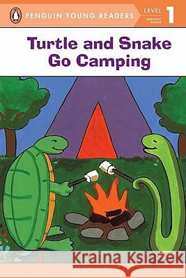 Turtle and Snake Go Camping Kate Spohn Kate Spohn 9780141306704 Puffin Books