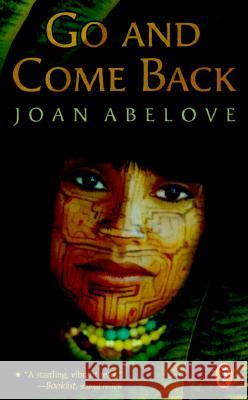 Go and Come Back Joan Abelove 9780141306940