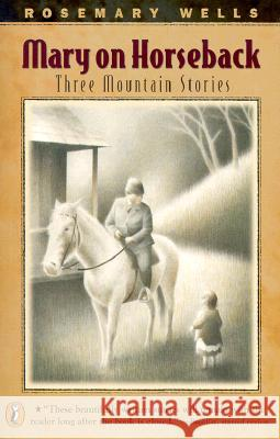 Mary on Horseback: Three Mountain Stories Rosemary Wells Peter McCarty 9780141308159