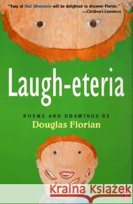 Laugh-Eteria: Poems and Drawings Douglas Florian S. November Douglas Florian 9780141309903 Puffin Books
