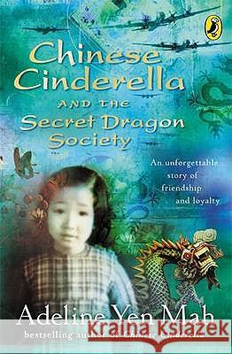 Chinese Cinderella and the Secret Dragon Society Adeline Yen Mah 9780141314969