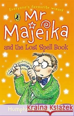 Mr. Majeika and the Lost Spell Book Humphrey Carpenter 9780141315362