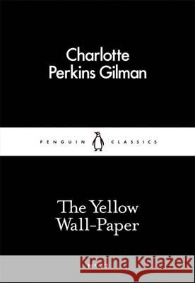 The Yellow Wall-Paper Charlotte Perkins Gilman   9780141397412