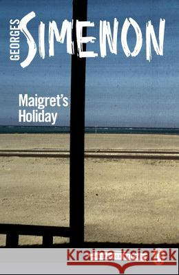 Maigret's Holiday Georges Simenon 9780141980744