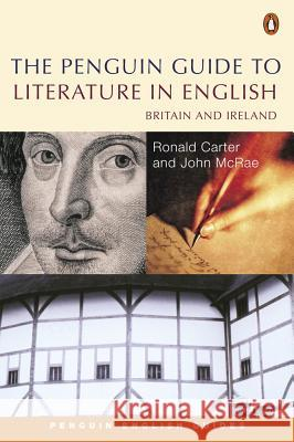 Penguin Guide to Literature in English Britain and Ireland Carter Ronald McRae John 9780141985169