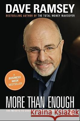 More Than Enough: The Ten Keys to Changing Your Financial Destiny Dave Ramsey 9780142000472