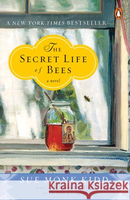 The Secret Life of Bees Sue Monk Kidd 9780142001745