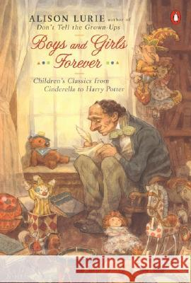 Boys and Girls Forever: Children's Classics from Cinderella to Harry Potter Alison Lurie 9780142002520