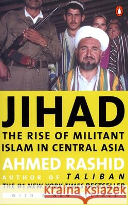 Jihad: The Rise of Militant Islam in Central Asia Ahmed Rashid 9780142002605